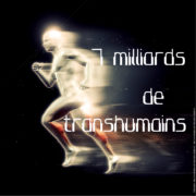 7 milliards de transhumains